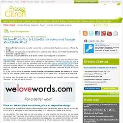 WeLoveWords V2 : le LinkedIn des auteurs est français #ForABetterWord