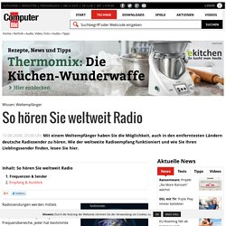 Weltempfänger: Tipps, Anleitung & Einstellungen zum weltweiten Radiohören