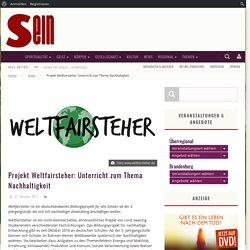 Projekt Weltfairsteher: Unterricht zum Thema Nachhaltigkeit
