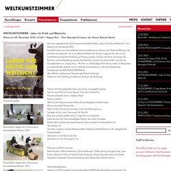 WELTKUNSTZIMMER - Labor für Kritik und Weitsicht: Weltkunstzimmer