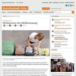 """""""Typisch deutsch?"""" - Weltmeister der Mülltrennung"""