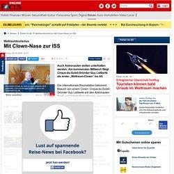 Weltraumtourismus: Mit Clown-Nase zur ISS