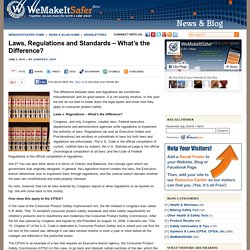 WeMakeItSafer Blog » Blog Archive » Laws, Regulations and Standards – What's the Difference?