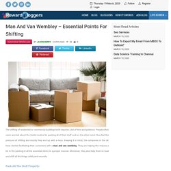 Man and van wembley – Essential Points for Shifting
