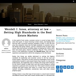 Wendell J. Jones, attorney at law - Setting High Standards in the Real Estate Markets