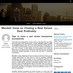 Wendell Jones on Closing a Real Estate Deal Profitably