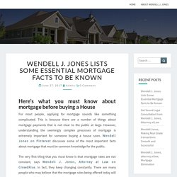 Wendell J. Jones Lists Some Essential Mortgage Facts to Be Known