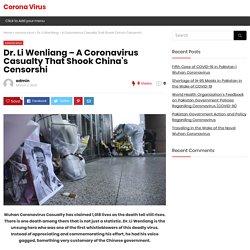 Dr. Li Wenliang - A Coronavirus Casualty That Shook China's Censorshi