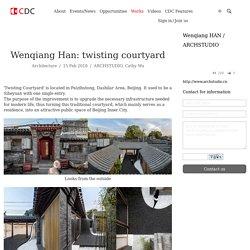 Wenqiang Han: twisting courtyard