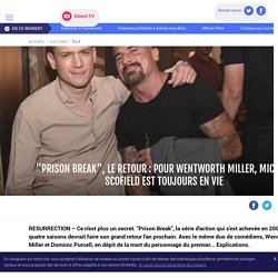 """""""Prison Break"""", le retour : pour Wentworth Miller, Michael Scofield est toujours en vie - LCI"""