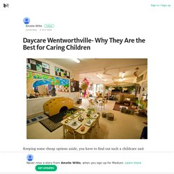 Daycare Wentworthville- Why They Are the Best for Caring Children