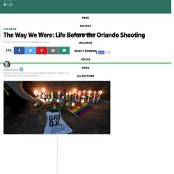 The Way We Were: Life Before the Orlando Shooting