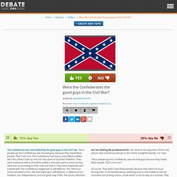 Were the Confederates the good guys in the Civil War?