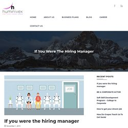 If you were the hiring manager - Huminivex