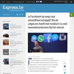 Is Facebook op weg naar wereldheerschappij? Na de uitgevers heeft het...