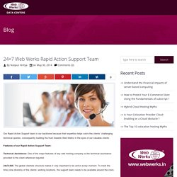 Web Werks offers 365/24/7 rapid action support services