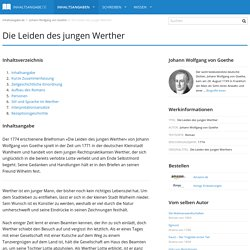 Die Leiden des jungen Werther - Johann Wolfgang von Goethe - Inhaltsangabe