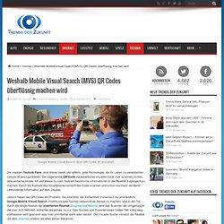 Weshalb Mobile Visual Search (MVS) QR Codes überflüssig machen wird