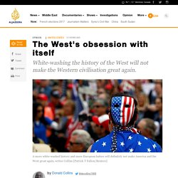 The West's obsession with itself