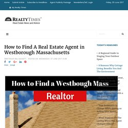 How to Find A Real Estate Agent in Westborough Massachusetts - Realty Times