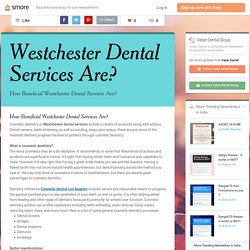 How Beneficial Westchester Dental Services Are?