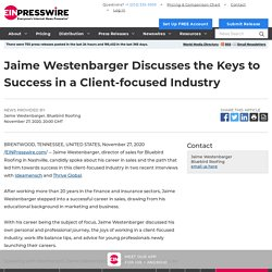 Jaime Westenbarger Discusses the Keys to Success in a Client-focused Industry