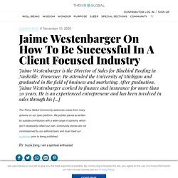 Jaime Westenbarger On How To Be Successful In A Client Focused Industry