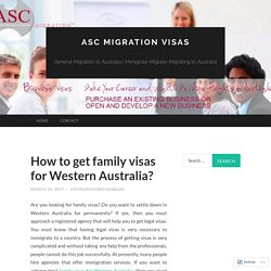 How to get family visas for Western Australia?