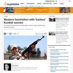 Western fascination with 'badass' Kurdish women