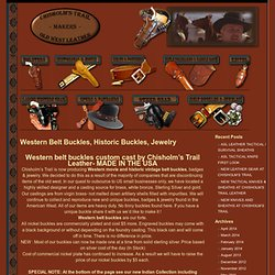 Old West Leather, Buckles, Cowboy Holsters, Custom Western Belts