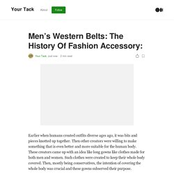 Men's Western Belts: The History Of Fashion Accessory: