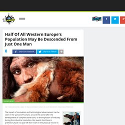 Half Of All Western Europe's Population May Be Descended From Just One Man