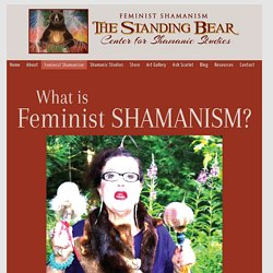 A Form of Western Shamanism Created by a Woman for Women