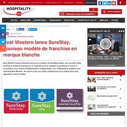 Best Western lance SureStay, nouveau modèle de franchise en marque blanche