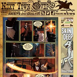 Next Town Over - Weekly Western Webcomic Full of Steam, Sorcery & Secrets