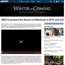 HBO to present the flavors of Westeros in NYC and LA! - Winter Is Coming