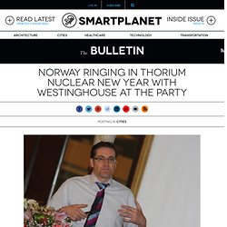Norway ringing in thorium nuclear New Year with Westinghouse at the party