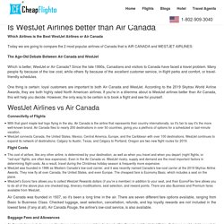Is WestJet Airlines better than Air Canada?- Cheapflighto.net