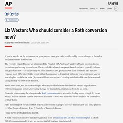 Liz Weston: Who should consider a Roth conversion now?