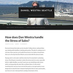 How does Dan Westra handle the Stress of Sales?