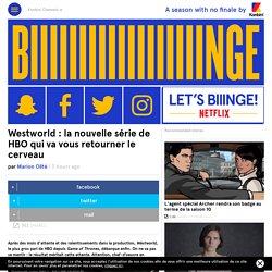 Westworld : la nouvelle série de HBO qui va vous retourner le cerveau