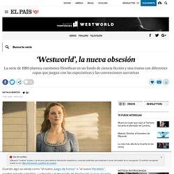 'Westworld', la nueva obsesión