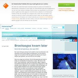 Noorderlicht Nieuws: Broeikasgas kwam later