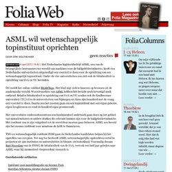Foliaweb: ASML wil wetenschappelijk topinstituut oprichten