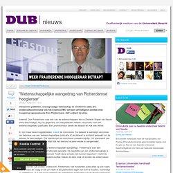 DUB: 'Wetenschappelijke wangedrag van Rotterdamse hoogleraar'