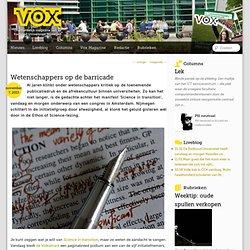 VOX: *Wetenschappers op de barricade