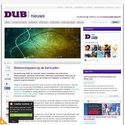 DUB: Wetenschappers op de barricaden