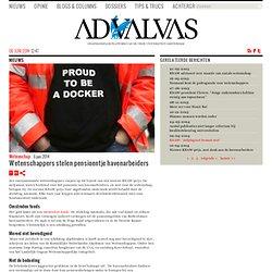 advalvas: Wetenschappers stelen pensioentje havenarbeiders