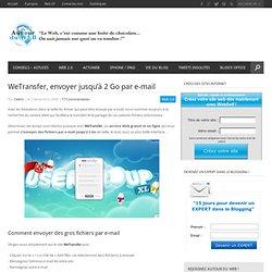 WeTransfer, envoyer jusqu'à 2 Go par e-mail