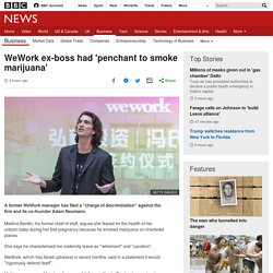 WeWork ex-boss had 'penchant to smoke marijuana'